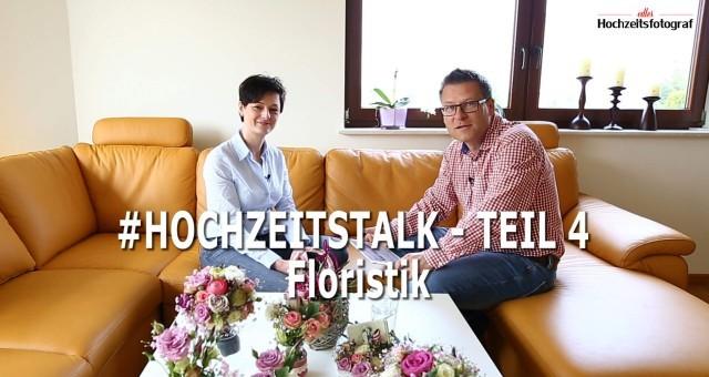 Hochzeitstalk - Teil 4 - Floristik